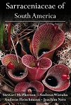 Book - Sarraceniaceae of South America - SIGNED BRAND NEW FIRST EDITION! FREE SHIPPING, and NEW LOWER PRICE!!